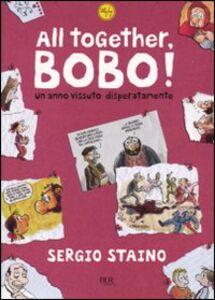 Libro All together, Bobo! Un anno vissuto disperatamente Sergio Staino