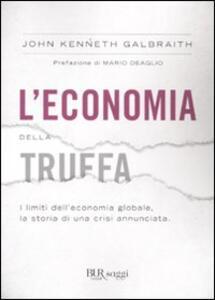 L' economia della truffa. I limiti dell'economia globale, la storia di una crisi annunciata