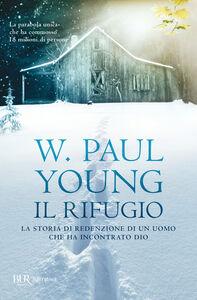Foto Cover di Il rifugio, Libro di Paul W. Young, edito da BUR Biblioteca Univ. Rizzoli