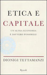 Etica e capitale. Un'altra economia è davvero possibile?
