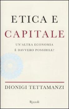 Etica e capitale. Unaltra economia è davvero possibile?.pdf