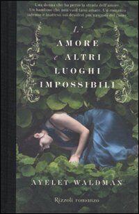 L' amore e altri luoghi impossibili