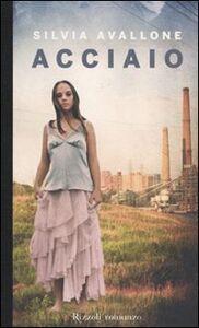 Foto Cover di Acciaio, Libro di Silvia Avallone, edito da Rizzoli