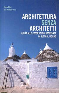 Architettura senza architetti. Guida alle costruzioni spontanee di tutto il mondo