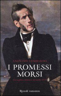 I promessi morsi. Storia gotica milanese del secolo XVII