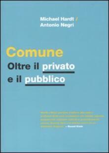 Comune. Oltre il privato e il pubblico - Michael Hardt - Antonio ...