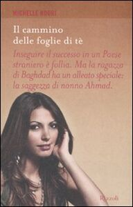Foto Cover di Il cammino delle foglie di tè, Libro di Michelle Nouri, edito da Rizzoli