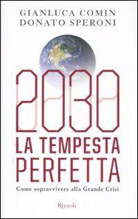 2030. La tempesta perfetta. Come sopravvivere alla grande crisi