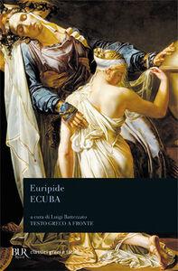 Foto Cover di Ecuba. Testo greco a fronte, Libro di Euripide, edito da BUR Biblioteca Univ. Rizzoli