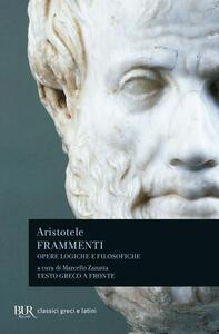 Frammenti. Opere logiche e filosofiche. Testo greco a fronte