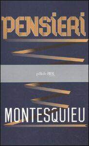 Foto Cover di Pensieri, Libro di Charles L. de Montesquieu, edito da BUR Biblioteca Univ. Rizzoli