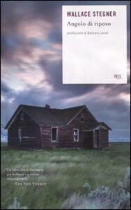 Foto Cover di Angolo di riposo, Libro di Wallace Stegner, edito da BUR Biblioteca Univ. Rizzoli