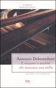 Libro E nessuno si accorse che mancava una stella Antonio Debenedetti