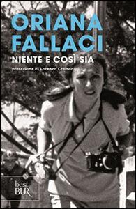 Foto Cover di Niente e così sia, Libro di Oriana Fallaci, edito da BUR Biblioteca Univ. Rizzoli