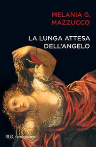 Libro La lunga attesa dell'angelo Melania G. Mazzucco