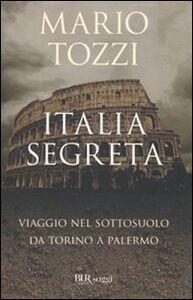 Libro Italia segreta. Viaggio nel sottosuolo da Torino a Palermo Mario Tozzi