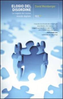 Elogio del disordine. Le regole del nuovo mondo digitale - David Weinberger - copertina