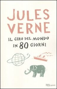 Foto Cover di Il giro del mondo in 80 giorni, Libro di Jules Verne, edito da BUR Biblioteca Univ. Rizzoli