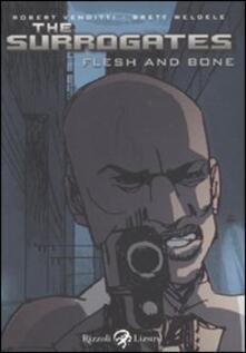 The surrogates. Flesh and bone - Robert Venditti,Brett Weldele - copertina
