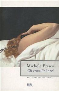 Foto Cover di Gli ermellini neri, Libro di Michele Prisco, edito da BUR Biblioteca Univ. Rizzoli