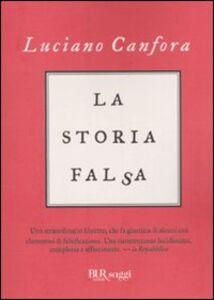 Libro La storia falsa Luciano Canfora