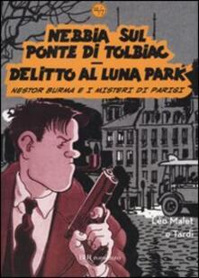 Criticalwinenotav.it Nebbia sul ponte di Tolbiac-Delitto al Luna Park. Nestor Burma e i misteri di Parigi Image