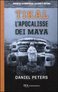 Tikal. L'apocalisse dei Maya