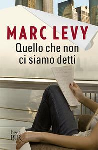 Libro Quello che non ci siamo detti Marc Levy