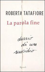 Libro La parola fine Roberta Tatafiore