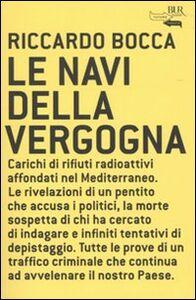 Foto Cover di Le navi della vergogna, Libro di Riccardo Bocca, edito da BUR Biblioteca Univ. Rizzoli