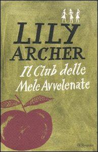 Foto Cover di Il club delle mele avvelenate, Libro di Lily Archer, edito da BUR Biblioteca Univ. Rizzoli
