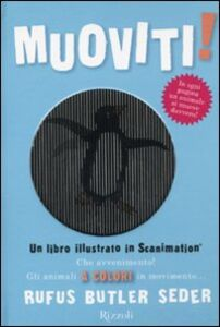 Libro Muoviti! Un libro illustrato in scanimation Rufus Butler Seder