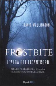 Libro Frostbite. L'alba del licantropo David Wellington