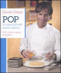 Pop. La nuova grande cucina italiana. D'O, ricette e gioco di squadra