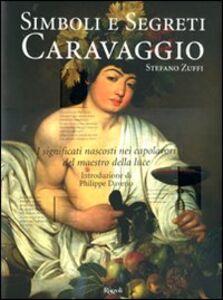 Foto Cover di Caravaggio. Simboli e segreti, Libro di Stefano Zuffi, edito da Rizzoli