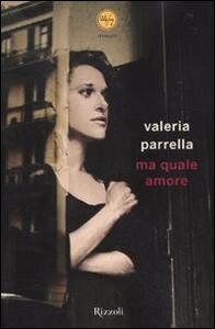 Ma quale amore - Valeria Parrella - copertina
