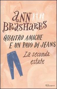 Libro La seconda estate. Quattro amiche e un paio di jeans Ann Brashares