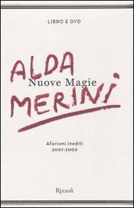 Libro Nuove magie. Aforismi inediti 2007-2009. Con DVD Alda Merini