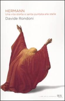 Hermann. Una vita storta e santa puntata alle stelle - Davide Rondoni - copertina