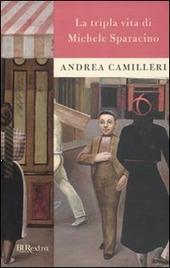 la tripla vita di michele sparacino di andrea camilleri, BUR Biblioteca Universale Rizzoli