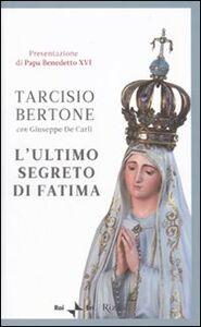 Libro L' ultimo segreto di Fatima Tarcisio Bertone , Giuseppe De Carli