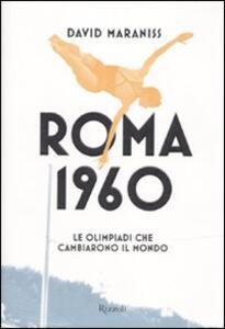 Roma 1960. Le Olimpiadi che cambiarono il mondo