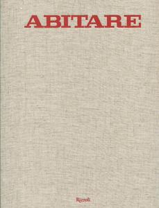 Libro Abitare. 50 anni di design. 1961-2011. Case, architetture, oggetti, fotografie, mode, design, viaggi