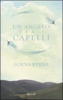 Un angelo tra i capelli - Lorna Byrne - copertina