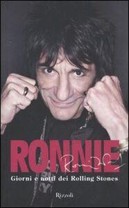 Libro Ronnie. Giorni e notti dei Rolling Stones Ronnie Wood