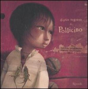 Foto Cover di Il diario segreto di Pollicino, Libro di Philippe Lechermeier,Rébecca Dautremer, edito da Rizzoli