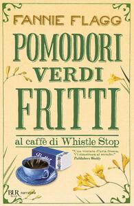Libro Pomodori verdi fritti Fannie Flagg