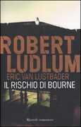 Libro Il rischio di Bourne Robert Ludlum Eric Van Lustbader