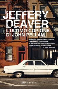 Foto Cover di L' ultimo copione di John Pellam, Libro di Jeffery Deaver, edito da BUR Biblioteca Univ. Rizzoli