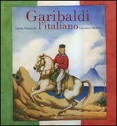 Libro Garibaldi l'italiano Laura Manaresi Giovanni Manna